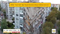 """AFAD; """"İzmir'deki Ağır Hasarlı Binaların Beton Kalitesi yetersiz."""""""