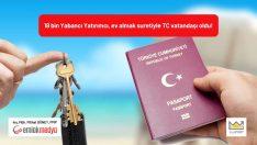 18 bin Yabancı Yatırımcı, ev almak suretiyle TC vatandaşı oldu!