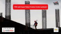 2021 Temmuz inşaat maliyet endeksi artışı yıllık yüzde 44,76 oldu!